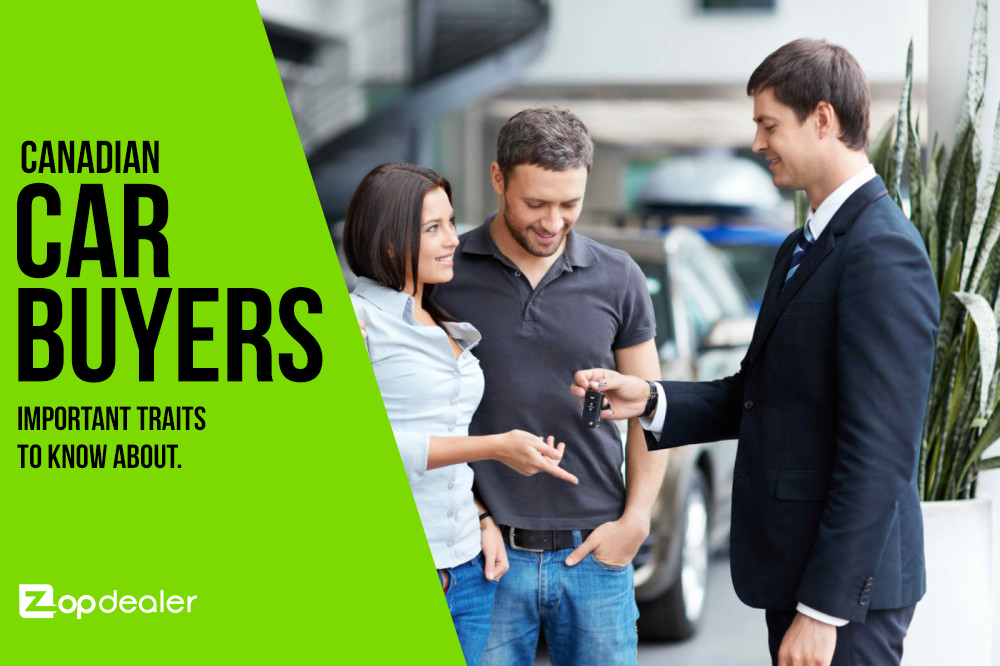 Canadian Car Buyers – Important Traits to Know About
